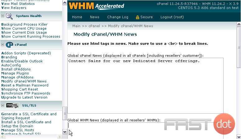 Next is Global WHM News. All resellers on this system will see what you enter here when they access WHM.